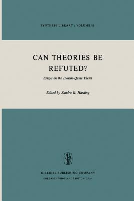 Can Theories be Refuted?: Essays on the Duhem-Quine Thesis (Synthese Library) (Volume 81)
