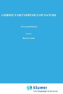 Leibniz's Metaphysics of Nature: A Group of Essays (The Western Ontario Series in Philosophy of Science), Rescher, N.