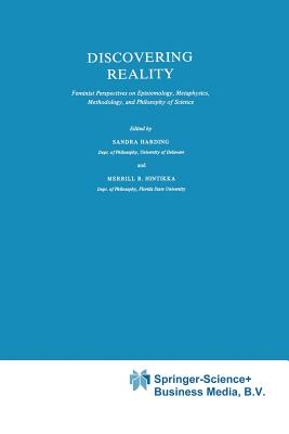 Image for Discovering Reality: Feminist Perspectives on Epistemology, Metaphysics, Methodology, and Philosophy of Science (Synthese Library)
