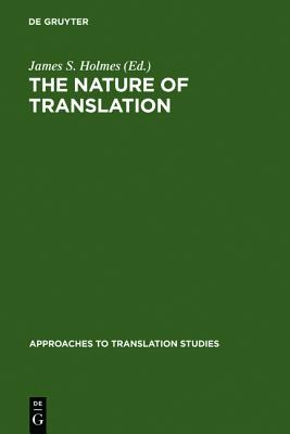 The Nature of Translation (Approaches to Translation Studies)