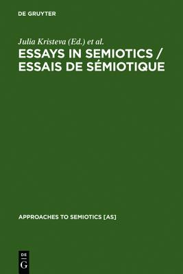 Essays in Semiotics /Essais de Semiotique (Approaches to Semiotics [As])