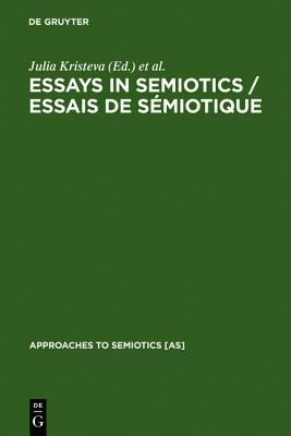 Essays in Semiotics /Essais de Semiotique (Approaches to Semiotics [As])