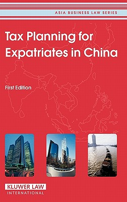 Image for Tax Planning for Expatriates in China (Asia Business Law Series)