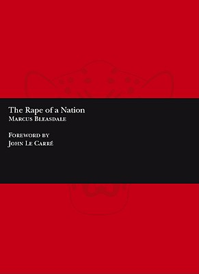 The Rape of a Nation, Bleasdale, Marcus; Le Carre, John