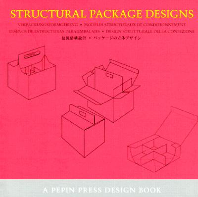 Image for Structural Package Designs (Pepin Press Design Book Series)