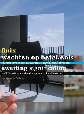 Image for Onix: Awaiting Signification: Towards an Authentic Architectural Experience