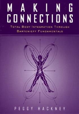 Image for Making Connections: Total Body Integration Through Bartenieff Fundamentals