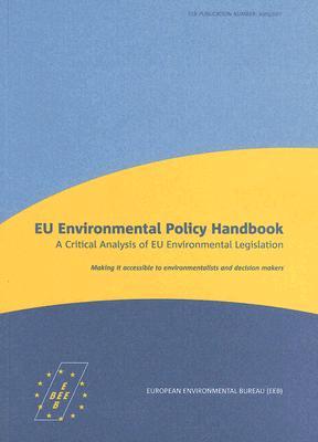 Image for EU Environmental Policy Handbook: A Critical Analysis of EU Environmental Legislation