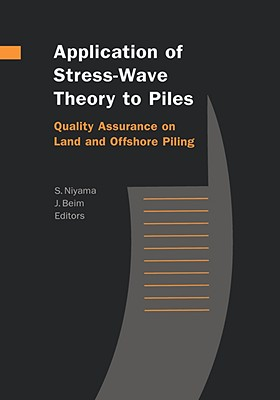 Image for Application of Stress-Wave Theory to Piles: Quality Assurance on Land and Offshore Piling