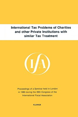 Image for International Tax Problems of Charities and Other Private Institutes (IFA Congress Series Set)