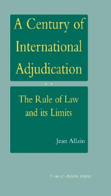 Image for A Century of International Adjudication - The Rule of Law and its Limits