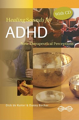 HEALING SOUNDS FOR ADHD : NEW THERAPEUTI, DICK DE RUITER