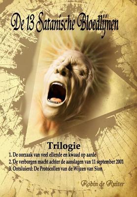 De 13 Satanische Bloedlijnen: 1: De oorzaak van veel ellende en kwaad op aarde - 2: De verborgen macht achter de aanslagen van 11 september 2011-3: nieuwe wereldorde (Volume 3) (Dutch Edition), de Ruiter, Robin