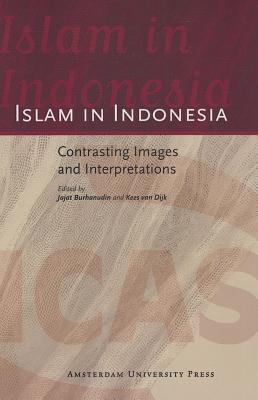 Image for Islam in Indonesia: Contrasting Images and Interpretations (ICAS Publications)