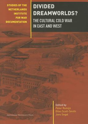 Image for Divided Dreamworlds?: The Cultural Cold War in East and West (Studies of the Netherlands Institute for War Documentation)