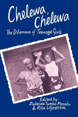 Chelewa, Chelewa -- The Dilemma of Teenage Girls