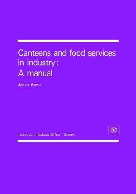 Image for Canteens and food services in industry: A manual