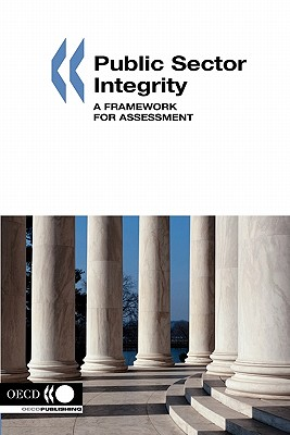 Public Sector Integrity: A Framework for Assessment, OECD Publishing