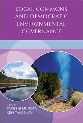 Local Commons and Democratic Environmental Governance