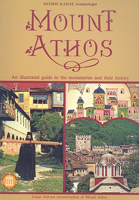 Mount Athos - An Illustrated Guide to the Monasteries and Their History (Travel Guides), Sotiris Kadas