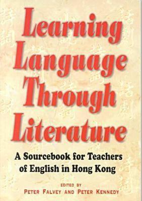 Image for Learning Language Through Literature: A Sourcebook for Teachers of English in Hong Kong