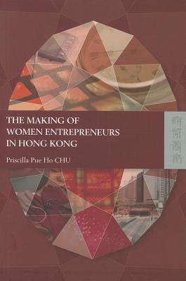 Image for The Making of Women Entrepreneurs in Hong Kong