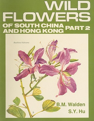 Image for Wild Flowers of South China and Hong Kong Around the Year  Part Two