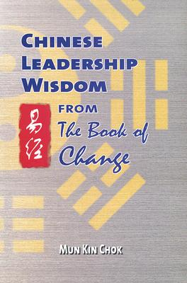 Image for Chinese Leadership Wisdom From The Book of Change