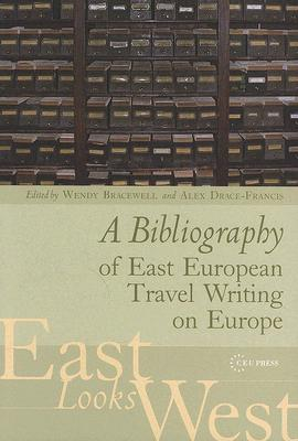 Image for A Bibliography of East European Travel Writing on Europe (East Looks West, Vol. 3)
