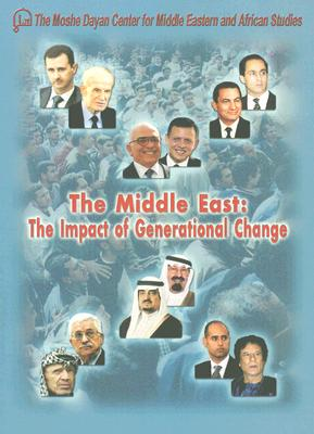 The Middle East: The Impact of Generational Change (The Moshe Dayan Center for Middle Eastern and African Studies)