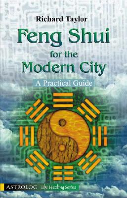 Image for FENG SHUI FOR THE MODERN CITY : A PRACTI