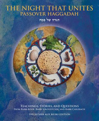 The Night That Unites Passover Haggadah: Teachings, Stories, and Questions from Rabbi Kook, Rabbi Soloveitchik, and Rabbi Carlebach, Aaron Goldscheider  (Author), Aitana Perlmutter (Illustrator)