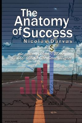 Image for The Anatomy of Success by Nicolas Darvas (the author of How I Made $2,000,000 In The Stock Market)