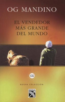 El vendedor mas grande del mundo, Mandino, Og & Benjamin E. Mercado