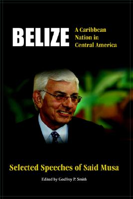 Image for Belize: A Caribbean Nation in Central America: Selected Speeches of Said Musa