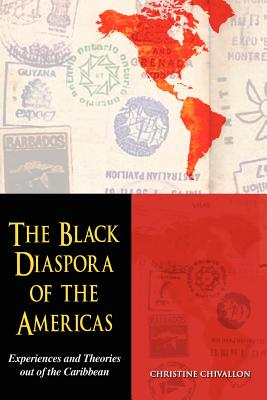 Image for The Black Diaspora of the Americas: Experiences and Theories out of the Caribbean