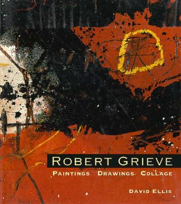Image for Robert Grieve: Paintings, Drawings & Collage