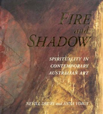 Image for Fire & Shadow: Spirituality in Contemporary Australian Art