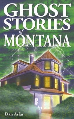 Ghost Stories of Montana, Asfar, Dan