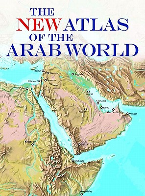 Image for The New Atlas of the Arab World (First Edition)