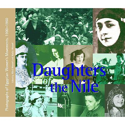 Image for Daughters of the Nile: Photographs of Egyptian Womens Movements, 19001960 (English and Arabic Edition)