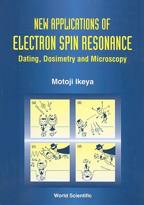 Image for New Applications Of Electron Spin Resonance: Dating, Dosimetry And Microscopy