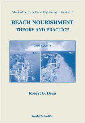 Beach Nourishment: Theory and Practice (Advanced Series on Ocean Engineering (Paperback)), Dean, Robert G