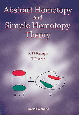 Abstract Homotopy and Simple Homotopy Theory, Kamps, Klaus Heiner; Porter, T.