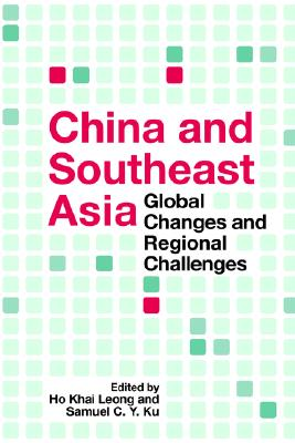 China and Southeast Asia: Global Changes and Regional Challenges