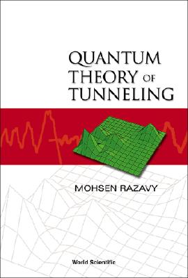 Quantum Theory of Tunneling, Razavy, Mohsen