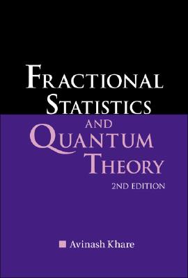 FRACTIONAL STATISTICS AND QUANTUM THEORY (2ND EDITION), KHARE, AVINASH