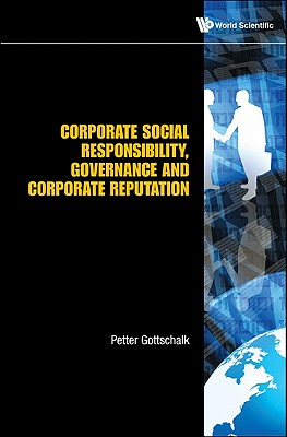 Corporate Social Responsibility, Governance and Corporate Reputation, Petter Gottschalk