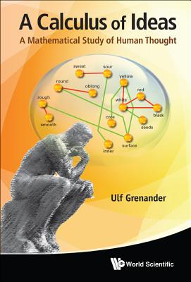 A Calculus of Ideas: A Mathematical Study of Human Thought, Ulf Grenander