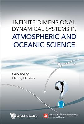 Infinite-Dimensional Dynamical Systems in Atmospheric and Oceanic Science (Institute of Applied Physics and Computational Mathematics, China), Boling Guo; Daiwen Huang